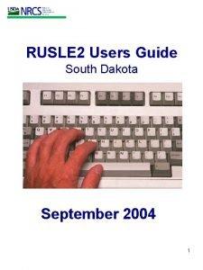 RUSLE 2 Users Guide South Dakota September 2004