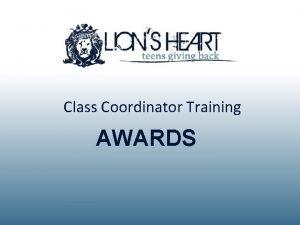 Class Coordinator Training AWARDS Awards As a Member