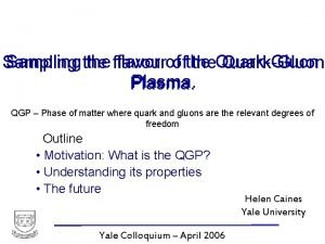 Sampling the flavour flavor ofofthe Sampling the QuarkGluon