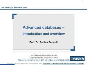 1 Last update 24 September 2008 Advanced databases