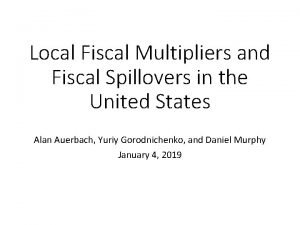 Local Fiscal Multipliers and Fiscal Spillovers in the