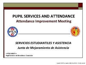 PUPIL SERVICES AND ATTENDANCE Attendance Improvement Meeting SERVICIOS