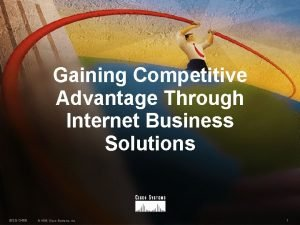 Gaining Competitive Advantage Through Internet Business Solutions IBSG