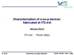 Characterization of nonp devices fabricated at ITCirst Nicola