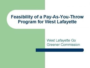 Feasibility of a PayAsYouThrow Program for West Lafayette