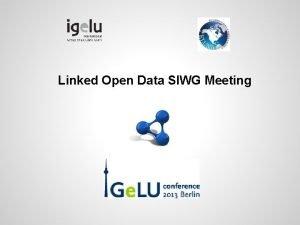 Linked Open Data SIWG Meeting Linked Open Data