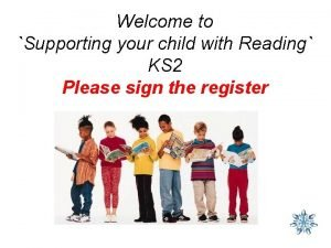 Welcome to Supporting your child with Reading KS
