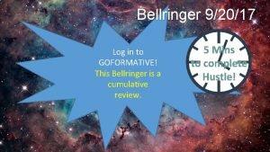 Bellringer 92017 Log in to GOFORMATIVE This Bellringer