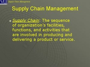 Supply Chain Management u Supply Chain The sequence
