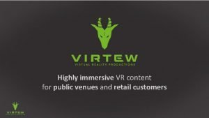 Highly immersive VR content for public venues and