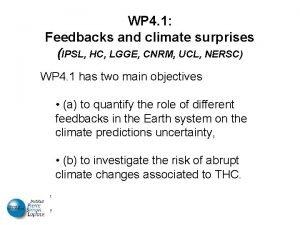 WP 4 1 Feedbacks and climate surprises IPSL