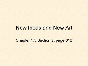 New Ideas and New Art Chapter 17 Section