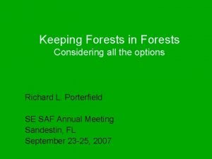 Keeping Forests in Forests Considering all the options