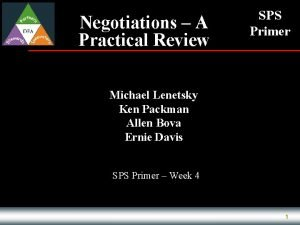 Negotiations A Practical Review SPS Primer Michael Lenetsky