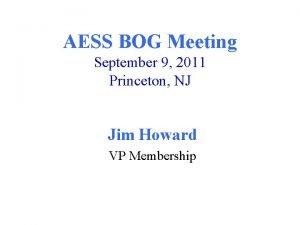 AESS BOG Meeting September 9 2011 Princeton NJ