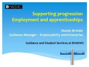 Supporting progression Employment and apprenticeships Mandy Brindle Guidance