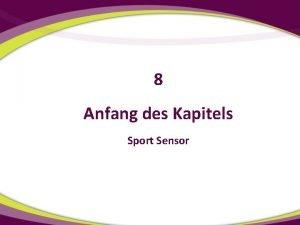 8 Anfang des Kapitels Sport Sensor Sport Sensor