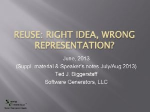 REUSE RIGHT IDEA WRONG REPRESENTATION June 2013 Suppl