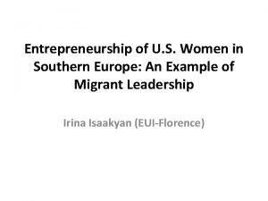Entrepreneurship of U S Women in Southern Europe