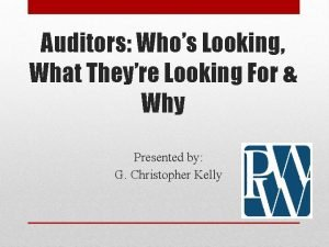 Auditors Whos Looking What Theyre Looking For Why