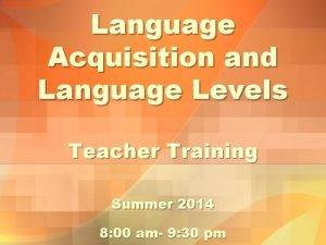 Language Acquisition and Language Levels Teacher Training Summer