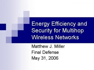 Energy Efficiency and Security for Multihop Wireless Networks
