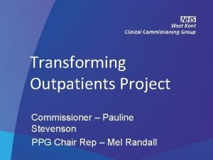 Transforming Outpatients Project Commissioner Pauline Stevenson PPG Chair