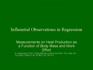 Influential Observations in Regression Measurements on Heat Production