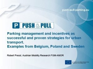 Parking management and incentives as successful and proven