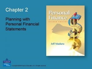 Chapter 2 Planning with Personal Financial Statements Copyright