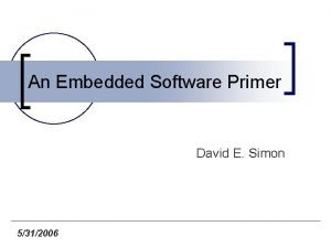 An Embedded Software Primer David E Simon 5312006