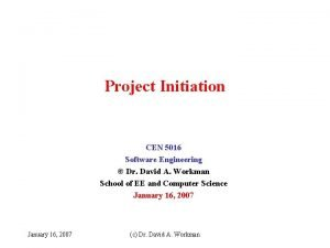Project Initiation CEN 5016 Software Engineering Dr David