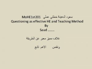 Mo HE 1 st 201 Questioning as effective