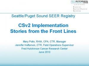 SeattlePuget Sound SEER Registry CSv 2 Implementation Stories