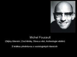 Michel Foucault Djiny lenstv Zrod kliniky Slova a