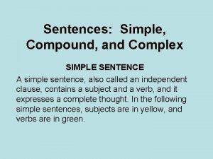 Sentences Simple Compound and Complex SIMPLE SENTENCE A