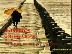 RAINDROPS Gotas de Chuva B J Thomas Composio