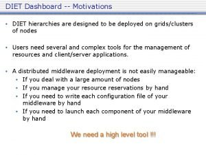 DIET Dashboard Motivations DIET hierarchies are designed to