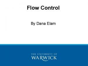 Flow Control By Dana Elam What is flow