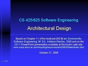 CS 425625 Software Engineering Architectural Design Based on