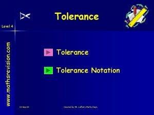 Tolerance www mathsrevision com Level 4 Tolerance Notation