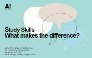 Study Skills What makes the difference Aalto University