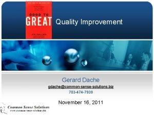 Quality Improvement Gerard Dache gdachecommonsensesolutions biz 703 474