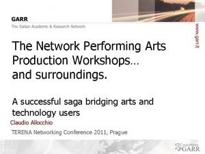 The Network Performing Arts Production Workshops and surroundings