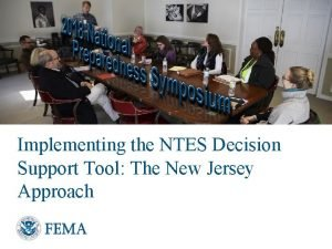 Implementing the NTES Decision Support Tool The New