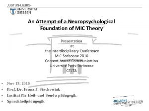 An Attempt of a Neuropsychological Foundation of MIC