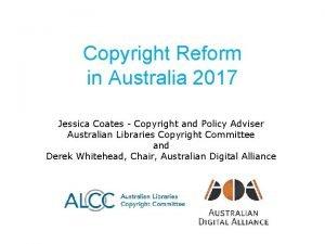 Copyright Reform in Australia 2017 Jessica Coates Copyright