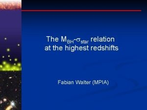 The MBH star relation at the highest redshifts