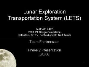 Lunar Exploration Transportation System LETS MAE 491 492