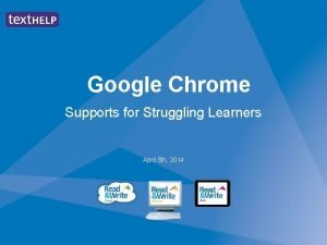 Google Chrome Supports for Struggling Learners April 5